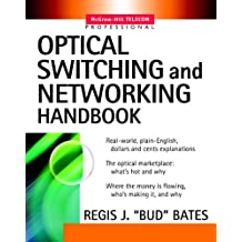 Optical Switching  and Networking Handbook (McGraw-Hill Telecommunications)