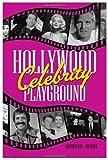 Hollywood Celebrity Playground, Howard Johns, 156980303X
