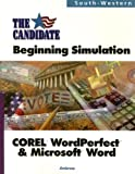 img - for The Candidate: A Beginning Simulation for COREL WordPerfect and Microsoft Word (with CD-ROM) book / textbook / text book