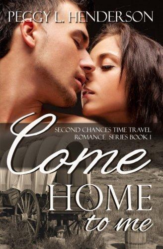 Download Come Home to Me: Second Chances Time Travel Romance Series pdf epub