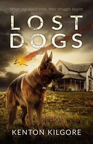 Lost Dogs Kenton Kilgore 9781484187432 Amazon Com Books