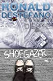 Shoegazer, Ronald DeStefano, 193775832X