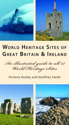 World Heritage Sites of Great Britain and Ireland: An Illustrated Guide to All 27 World Heritage - Ireland Site