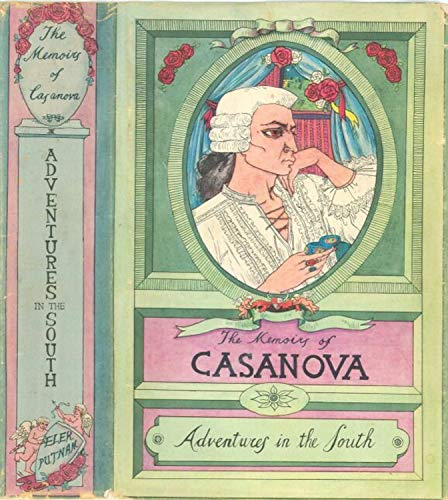THE MEMOIRS OF CASANOVA: ADVENTURES IN THE SOUTH: Illustrated (THE MEMOIRS OF JACQUES CASANOVA de SEINGALT.  COMPLETE (Vol.1 to 6 - Illustrated) Book 4) (The Complete Memoirs Of Jacques Casanova De Seingalt)