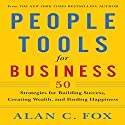 People Tools for Business: 50 Strategies for Building Success, Creating Wealth and Finding Happiness Audiobook by Alan Fox Narrated by Alan C. Fox