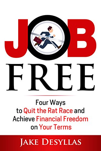 Job Free: Four Ways to Quit the Rat Race and Achieve Financial Freedom on Your Terms cover
