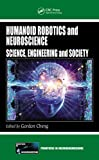 Humanoid Robotics and Neuroscience : Science, Engineering and Society, , 1420093665
