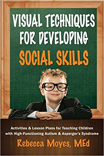 Visual Techniques for Developing Social Skills: Activities and ...