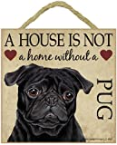 Pug Black Gift - Plaque 'House is not a Home' - Hang it or Stand it on the easel..