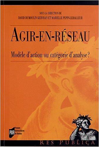 En ligne téléchargement Agir-en-réseau : Modèled'actionoucatégoried'analyse ? pdf, epub