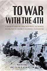 To War with the 4th: A Century of Frontline Combat with the U.S. 4th Infantry Division, from the Argonne to the Ardennes to Afghanistan Hardcover