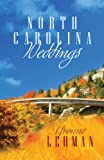 North Carolina Weddings, Yvonne Lehman, 1602601119