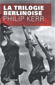 vignette de 'Bernie Gunther<br /> La trilogie berlinoise (Philip Kerr)'