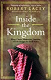 Inside the Kingdom: Kings Clerics Modernists Terrorists And The Struggle For Saudi A
