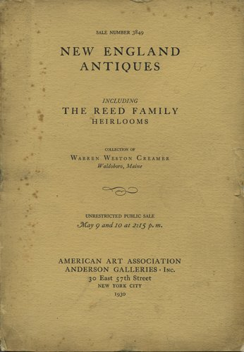 (Early American furniture. Historical and pedigreed pieces, including many heirlooms of the Reed family, Waldoboro, Maine. Ship portraits and early glass, hooked rugs, including a group of the rare Waldoboro type . Sale No. 3849. May 9 & 10, 1930.)