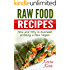Raw Food Recipes: How and Why to Succeed at Being a Raw Vegan. (Vegan, Raw Food, Vegan Recipes, Raw Vegan Recipes, Raw Vegan)