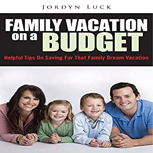 Family Vacation on a Budget Audiobook