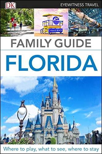 Family Guide Florida (DK Eyewitness Travel Guide)