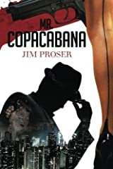 Mr. Copacabana: An American History by Night by Jim Proser (2014-03-10) Paperback