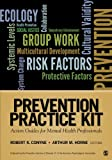 Prevention Practice Kit : Action Guides for Mental Health Professionals, , 1412995078