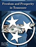 Freedom and Prosperity in Tennessee, , 0615703577