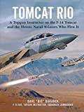 Tomcat Rio: A Topgun Instructor on the F-14 Tomcat