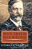img - for Why Freud Was Wrong: Sin, Science, And Psychoanalysis by Richard Webster (1996-09-16) book / textbook / text book