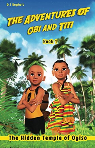 The Adventures of Obi and Titi: The Hidden Temple of Ogiso (Volume 1)