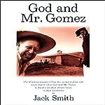 God and Mr. Gomez | Jack Smith