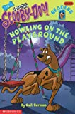 Scooby Doo! and the Howling on the Playground, Gail Herman, 061332658X