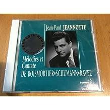 Melodies et Cantate de Boismortier, Schumann, Ravel by Jean-Paul Jeannotte
