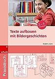Praxisbuch Bildergeschichten: Texte aufbauen mit Bildergeschichten: Praxisbuch
