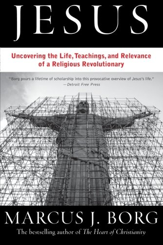 Jesus: The Life, Teachings, and Relevance of a Religious...