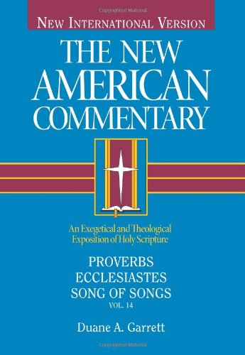 Proverbs, Ecclesiastes, Song of Songs (New American Commentary ...