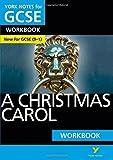 A Christmas Carol: York Notes for GCSE (9-1) Workbook: YNA5 GCSE a Christmas Carol 2016