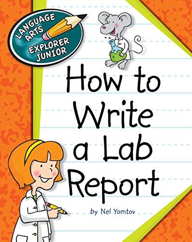 How to Write a Lab Report (Explorer Junior Library: Language Arts Explorer Junior)