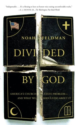 Divided by God: America's Church-State Problem-and What We Should Do About It
