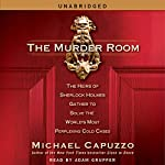 The Murder Room: The Heirs of Sherlock Holmes Gather to Solve the World's Most Perplexing Cold Cases | Michael Capuzzo