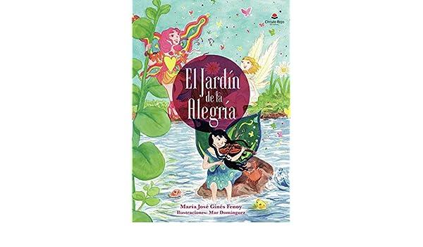 El Jardín de la Alegría: Amazon.es: Ginés, Maria José, Domínguez, Mar: Libros