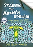 Starving the Anxiety Gremlin: A Cognitive Behavioural Therapy Workbook on Anxiety Management for Young People: 1