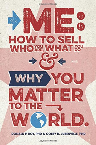 Download Me: How to Sell Who You Are, What You Do, and Why You Matter to the World PDF