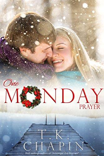 One Monday Prayer: Inspirational Romance (A Contemporary Christian Fiction Romance) (Diamond Lake Series Book 5) (Tampa Gift Card)