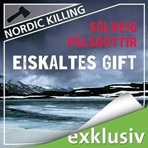Eiskaltes Gift (Nordic Killing) Hörbuch