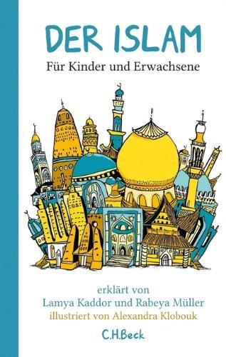 Der Islam: Für Kinder und Erwachsene