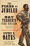The Fires of Jubilee: Nat Turner's Fierce Rebellion by Stephen B. Oates front cover