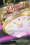 The Thief of Another Time, Michael E. Tessier, 059545562X