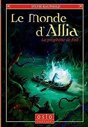 Le monde d'Allia, Tome 2 : La prophétie de Fâo