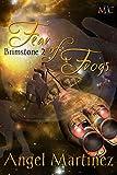 Fear of Frogs (Brimstone Book 2)