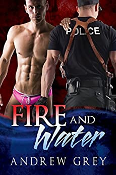 Fire and Water (Carlisle Cops Book 1) by [Grey, Andrew]