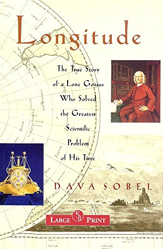 Longitude Large Print (The True Story of a Lone Genius Who Solved the Greatest Scientific Problem of